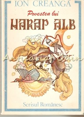 Povestea Lui Harap Alb - Ion Creanga