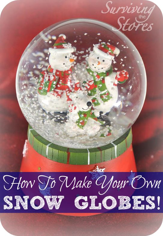 How To Make Your Own Snow Globes!  You can make a snow globe with just about anything that you want to remember!
