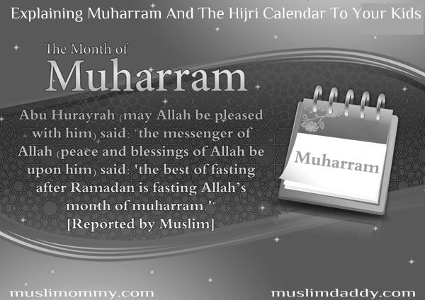 Explaining Muharram and The Hijri Calendar To Your Kids