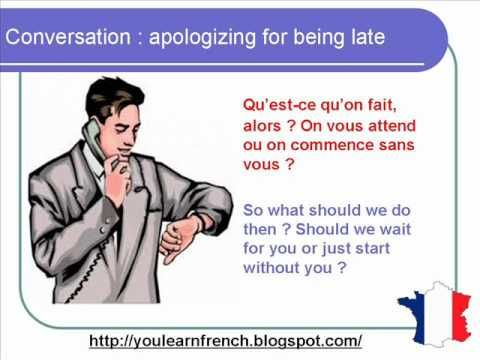 French Lesson 79 - Calling Apologizing for being late - S'excuser - Dialogue Conversation + English