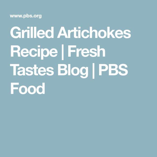 Grilled Artichokes Recipe | Fresh Tastes Blog | PBS Food