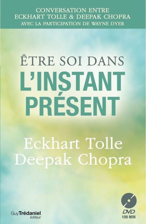 Etre soi dans l'instant présent (DVD) - Deepak Chopra, Eckhart Tolle