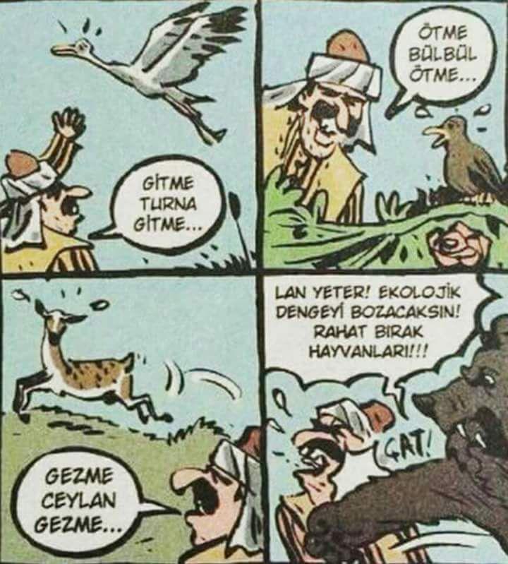 - Gitme turna gitme... + Ötme bülbül ötme... - Gezme ceylan gezme... + Lan yeter! Ekolojik dengeyi bozacaksın! Rahat bırak yahvanları!!! #karikatür #mizah #matrak #komik #espri #şaka #gırgır #komiksözler