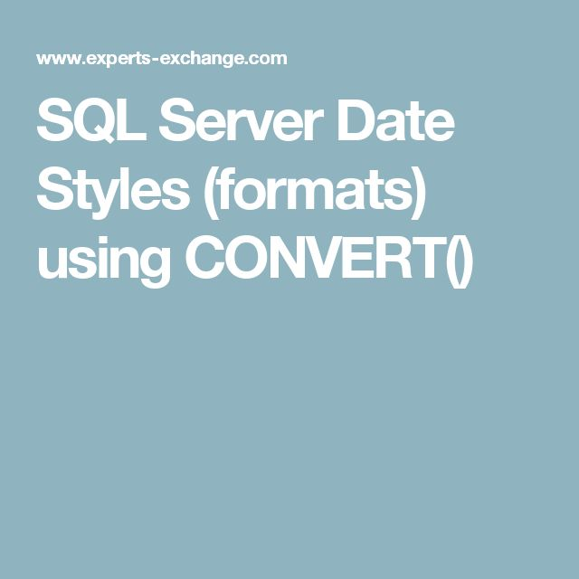 SQL Server Date Styles (formats) using CONVERT()