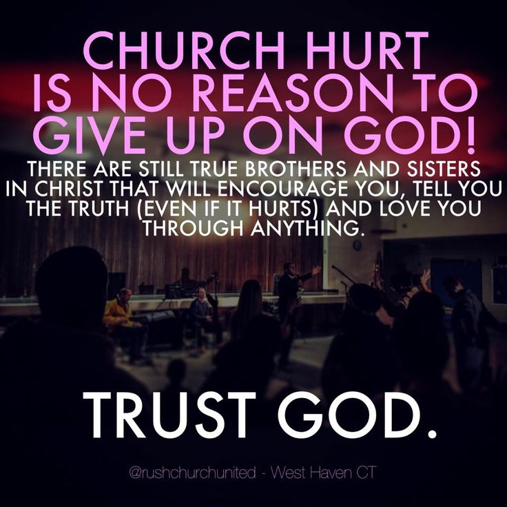 CHURCH HURT IS NO REASON TO GIVE UP ON GOD! THERE ARE ...