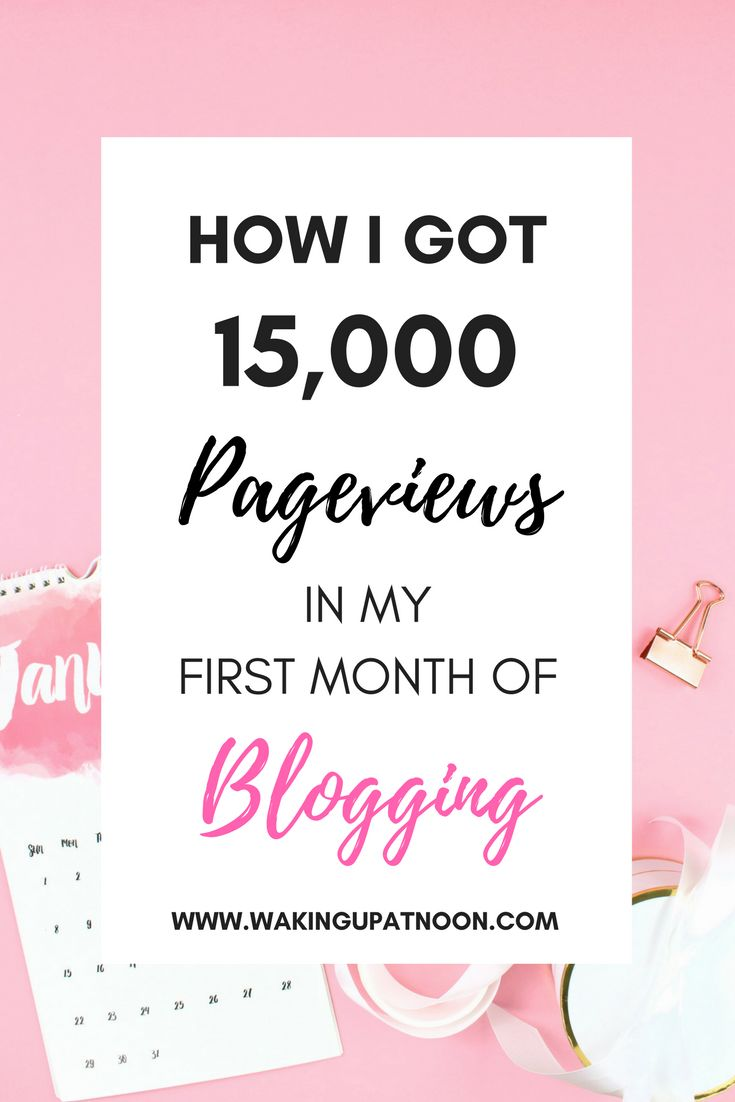 How I Got 15,000 Views In My First Month of Blogging   How I got more traffic to my blog and doubled my page views fast