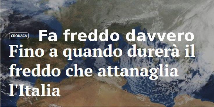 Italia nel gelo e sotto la neve, prosegue ondata di maltempo: fino a quando durerà