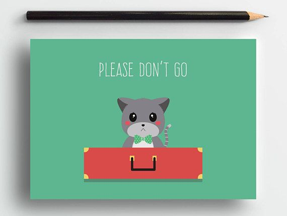 Cute cat card, dont go card, miss you card, moving card, goodbye card, cat card, cat lover cat, sweet card, pets card, cute animal cart