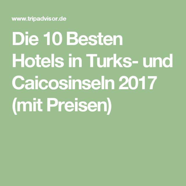 Die 10 Besten Hotels in Turks- und Caicosinseln 2017 (mit Preisen)