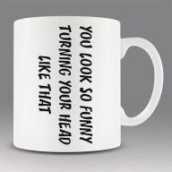 Funny New office workshop mug cup YOU LOOK SO FUNNY coffee tea....hahahaha