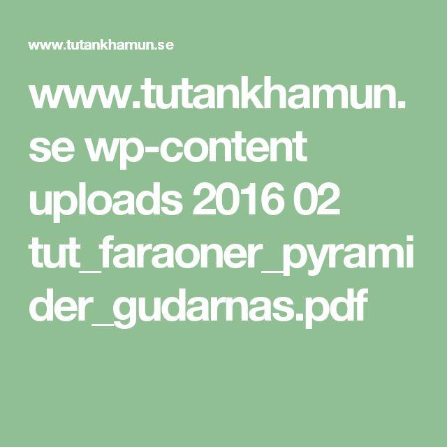 www.tutankhamun.se wp-content uploads 2016 02 tut_faraoner_pyramider_gudarnas.pdf