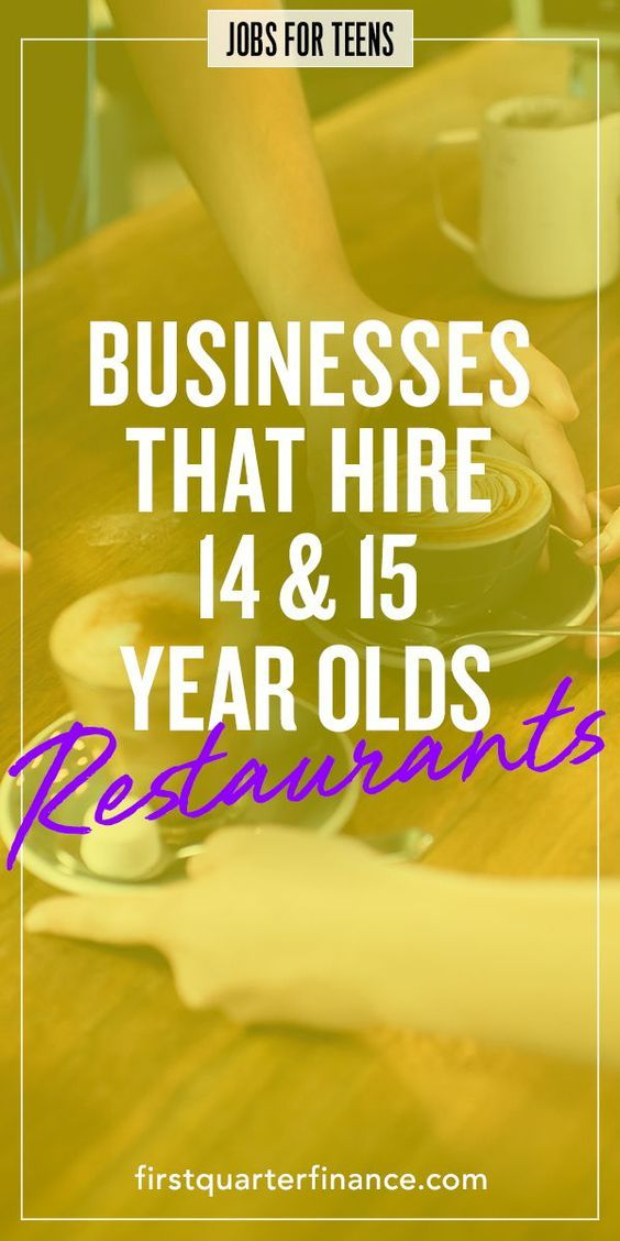 You can get a job if you\u0027re 14 or 15 years old! Check out our list