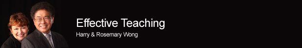 Harry & Rosemary Wong: Effective Teaching - Teachers.Net Gazette