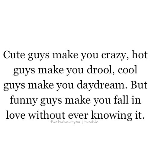 Google Image Result for http://www.pics22.com/wp-content/uploads/2012/06/cute-guys-make-you-crazy-best-love-quote.png