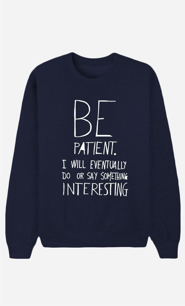 Sweat Bleu Femme Be Patient - Wooop.fr
