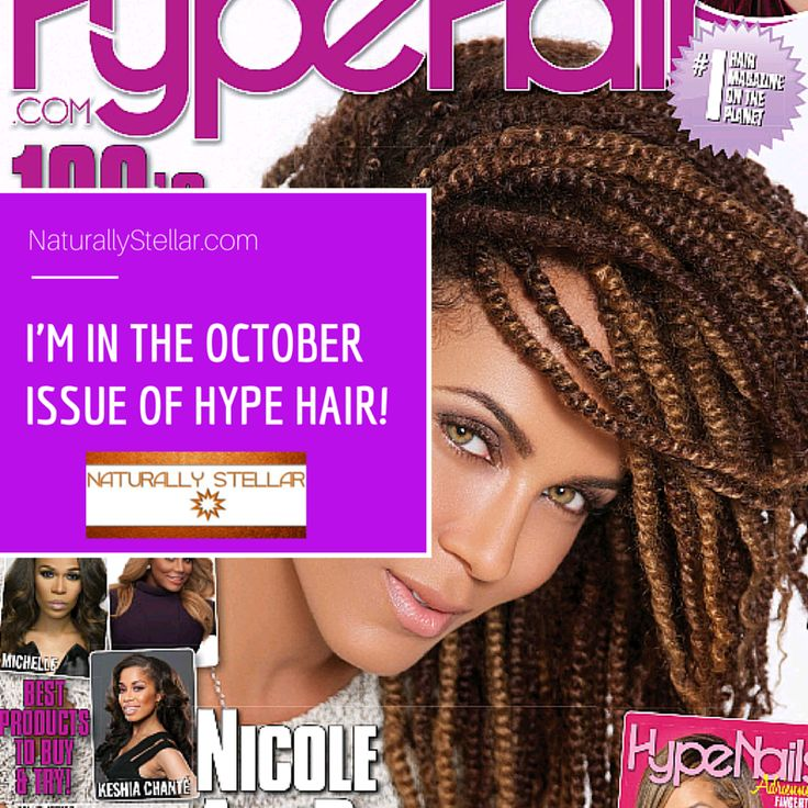 Hey Stars! I'm finally sharing my October feature in Hype Hair Magazine. http://naturallystellar.com/2014/10/24/hype-hair/ #Blogger #HypeHairBlogger