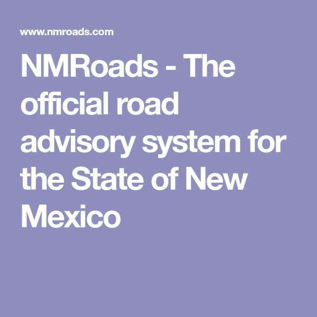 NMRoads - The official road advisory system for the State of New Mexico