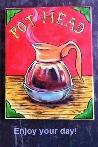 """I'm a """"pot head""""! Indulging could include K cups, cafecito, Nespresso, colada, Starbucks packets, drips, tasse, perk, French Press, Gravity, etc., etc., but a note related to me; never...Sanka, Postem, Nescafé."""