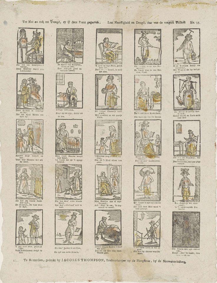 Jacobus Thompson   Tot nut en ook tot vreugd, zy u deez prent gegeven, / Laat naarstigheid en deugd, daar van de vrugten weezen, Jacobus Thompson, Anonymous, 1791 - 1812   Blad met 25 voorstellingen van ambachten en bezigheden, waaronder schilderen, fluit spelen, groenten en vis verkopen en schaatsen. Onder elke afbeelding een onderschrift. Genummerd rechtsboven: No. 97.