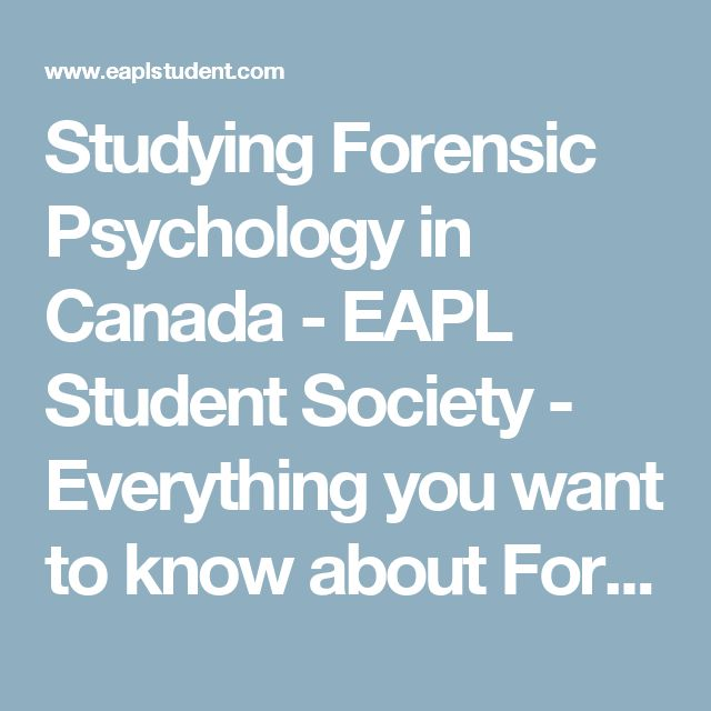 Studying Forensic Psychology in Canada - EAPL Student Society - Everything you want to know about Forensic Psychology