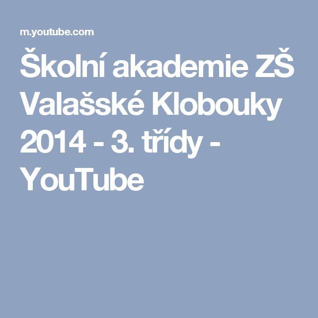 Školní akademie ZŠ Valašské Klobouky 2014 - 3. třídy - YouTube