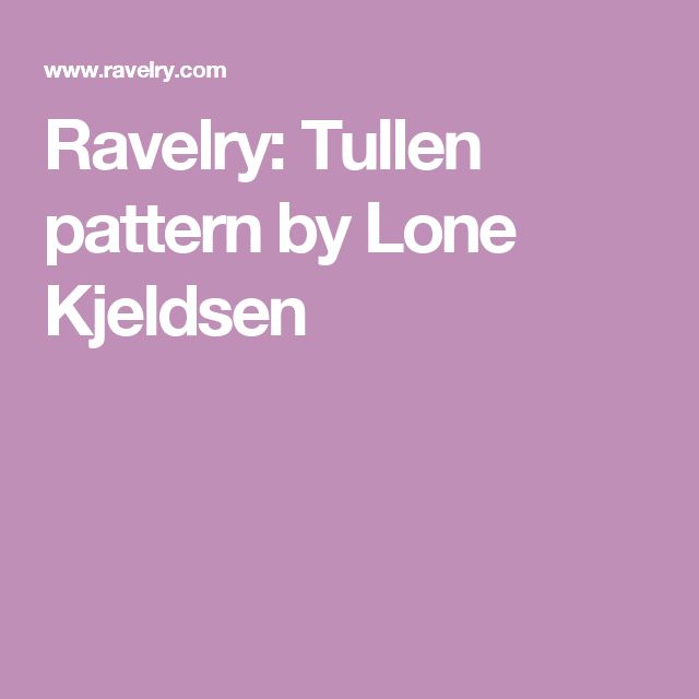 Ravelry: Tullen pattern by Lone Kjeldsen