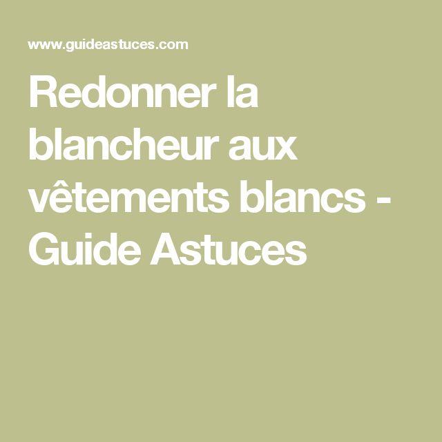 Redonner la blancheur aux vêtements blancs - Guide Astuces