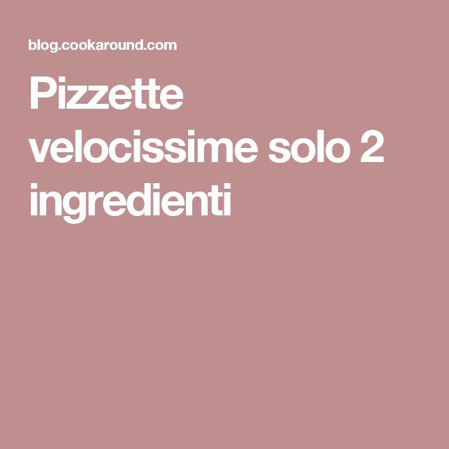 Pizzette velocissime solo 2 ingredienti