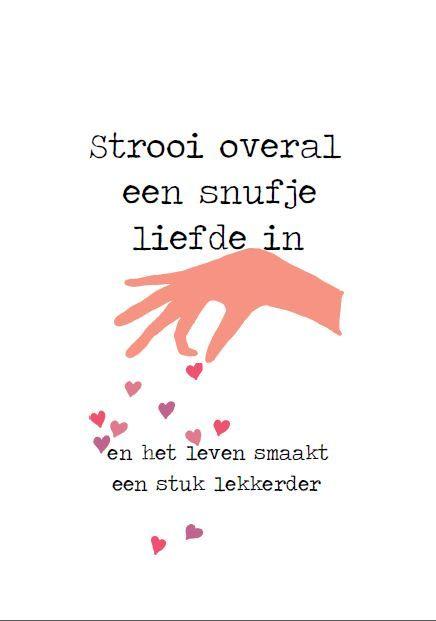 Strooi 'n knippie liefde in #nederlands #afrikaans #dutch