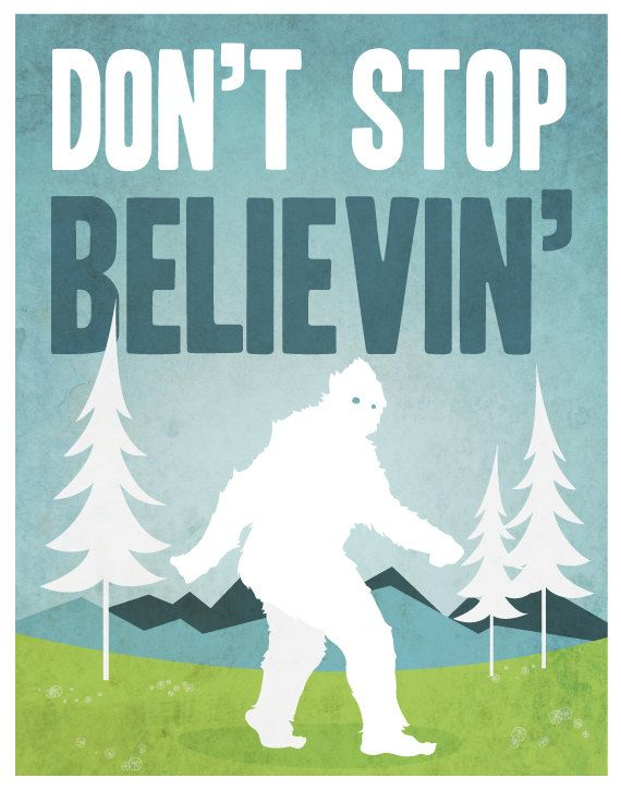 Dont stop believin Big Foot - 11x14 Print yetti blue green white clean modern print fathers day wall art decor. $27.00, via Etsy.