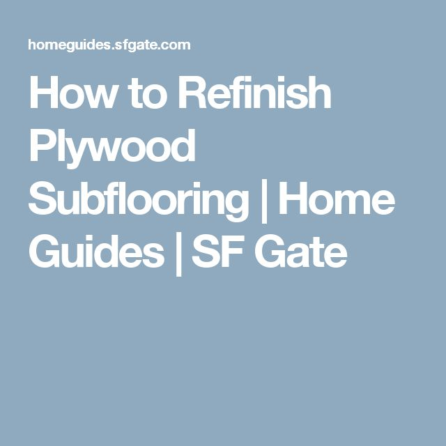 How to Refinish Plywood Subflooring | Home Guides | SF Gate