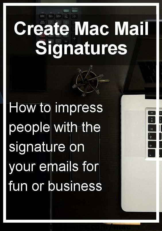 How to create custom email signatures in Mac Mail Work stuff