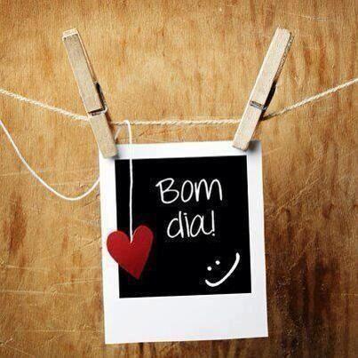 Bom dia, m   Bom dia minha gente♥