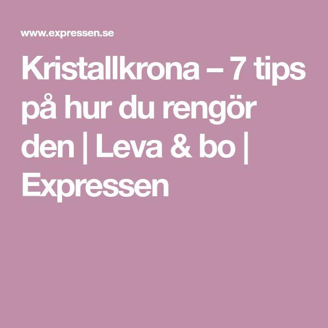 Kristallkrona – 7 tips på hur du rengör den | Leva & bo | Expressen