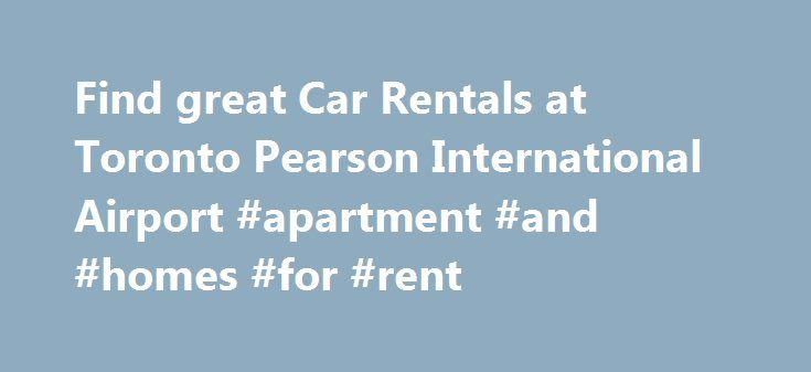 Find great Car Rentals at Toronto Pearson International Airport #apartment #and #homes #for #rent http://nef2.com/find-great-car-rentals-at-toronto-pearson-international-airport-apartment-and-homes-for-rent/  #car rental deal # Easy Car Rental from Toronto Airport Toronto is a busy place and so is the airport, Toronto Pearson International. Get on the road quickly to enjoy Canada s most populous city with a rental booking from us. A few clicks on our simple website will mean you have your…