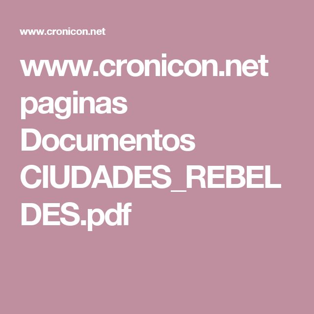 www.cronicon.net paginas Documentos CIUDADES_REBELDES.pdf