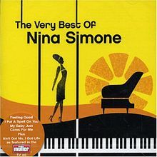 The Very Best of Nina Simone is a compilation album of songs by Nina Simone, released in 2006.