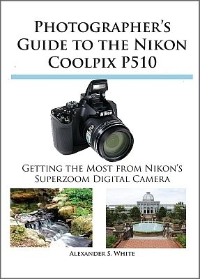 Photographer's Guide to the Nikon Coolpix P510 | PhotographyBLOG