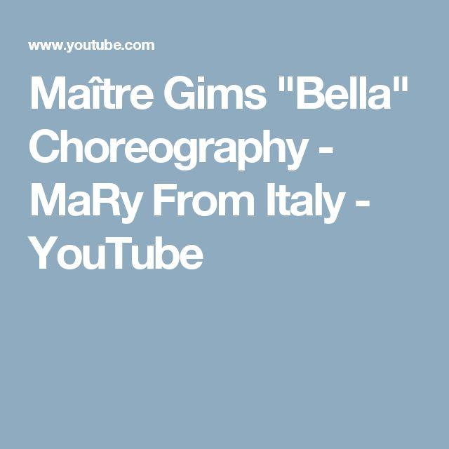 """Maître Gims """"Bella"""" Choreography - MaRy From Italy - YouTube"""