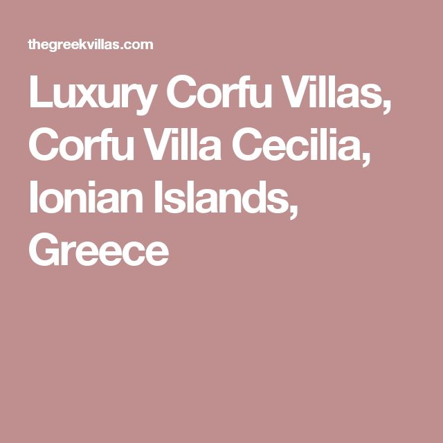 Luxury Corfu Villas, Corfu Villa Cecilia, Ionian Islands, Greece