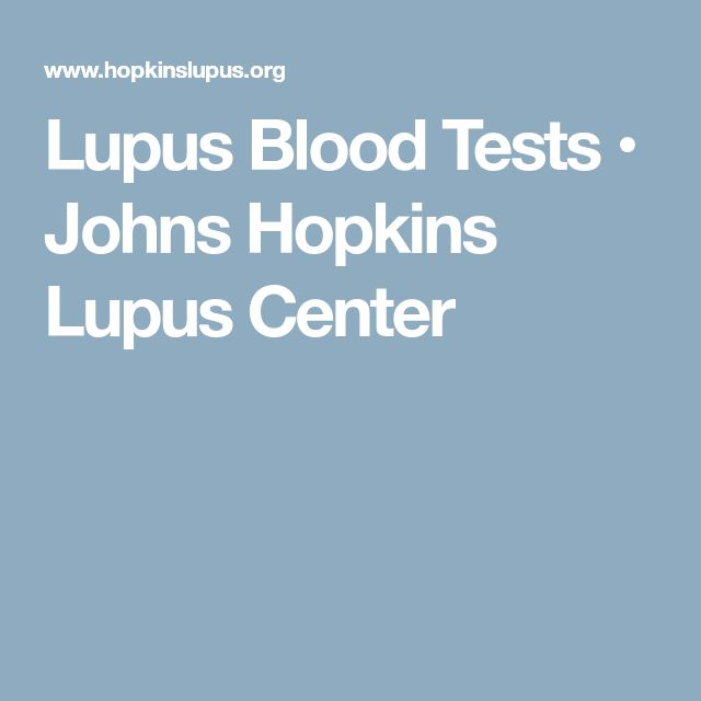 Lupus Blood Tests • Johns Hopkins Lupus Center