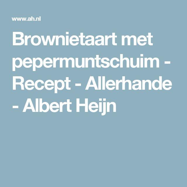Brownietaart met pepermuntschuim - Recept - Allerhande - Albert Heijn