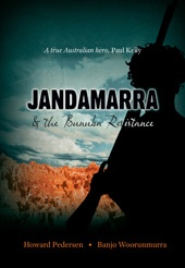 Jandamarra and the Bunuba Resistance - Winner of the WA Premier's Book Award, Jandamarra and the Bunuba Resistance is the thrilling true story of the great Aboriginal resistance fighter, Jandamarra. Jandamarra is a legend, forever etched into the Australian landscape. Set in the magnificent Kimberley outback during the late nineteenth century, the last stage of Australia's invasion is played out in the lands of the Bunuba people. Written by Howard Pedersen and Banjo Woorunmurra.