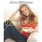 The Kind Diet: A Simple Guide to Feeling Great, Losing Weight, and Saving the Planet (Hardcover)By Alicia Silverstone