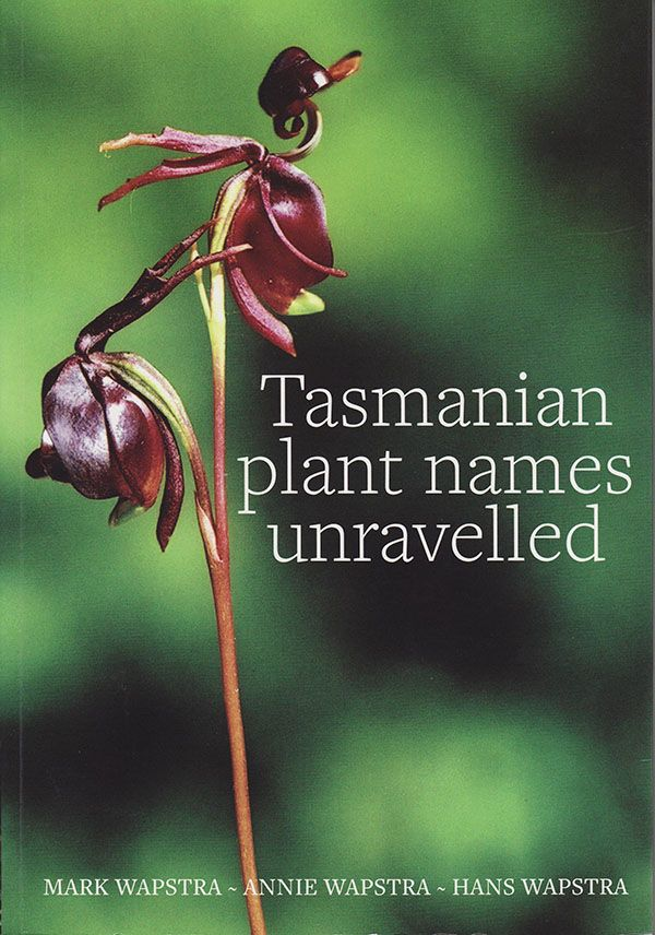This comprehensive species-by-species guide to the origin and meaning of the scientific and common names of nearly 3000 Tasmanian plants. #tasmanianplants #botany #tasmania #discovertasmania