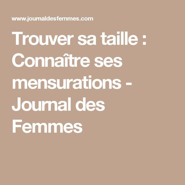 Trouver sa taille : Connaître ses mensurations - Journal des Femmes