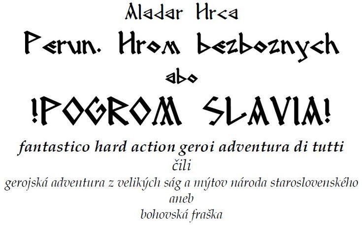 Perun, hrom bezboznych abo POGROM SLAVIA