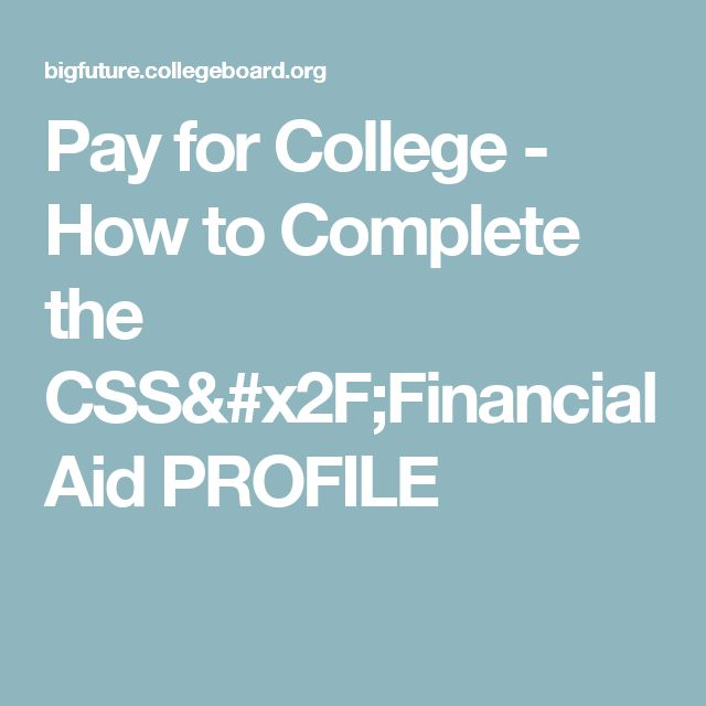 Pay for College - How to Complete the CSS/Financial Aid PROFILE