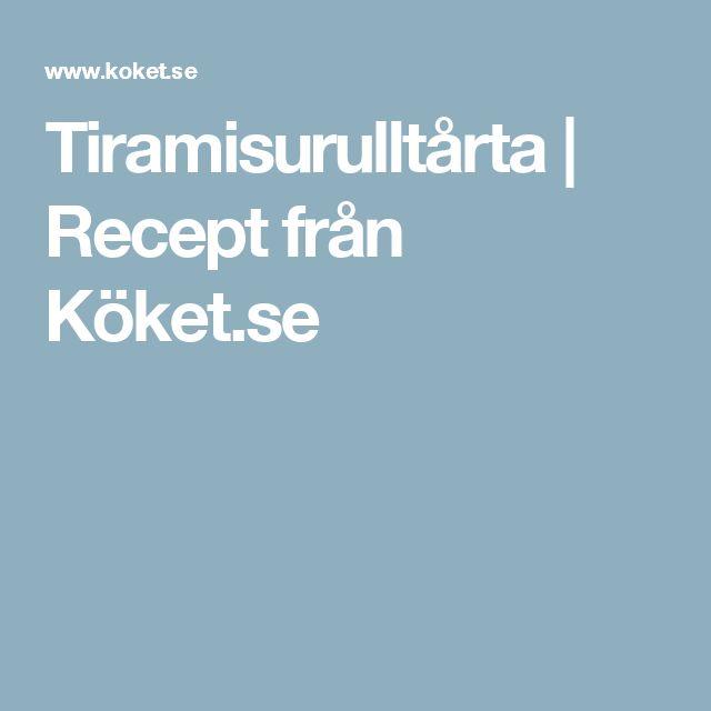 Tiramisurulltårta   Recept från Köket.se