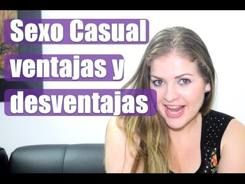 Sexo Casual ventajas y desventajas por Lina Betancurt